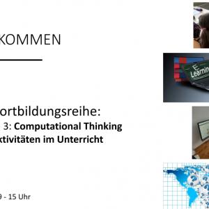 """Nachlese: Fortbildungsreihe –  Modul 3: """"Computational Thinking Aktivitäten im Unterricht"""""""
